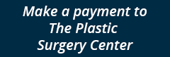 Make a Payment to The Plastic Surgery Center