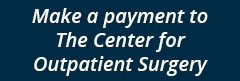 Make a Payment to The Center for Outpatient Surgery