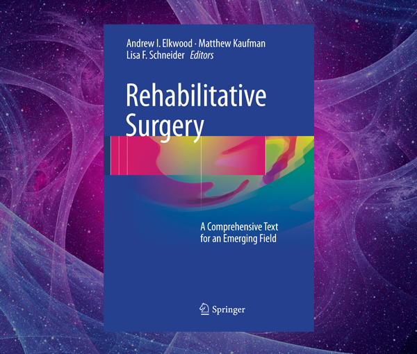 Rehabilitative Surgery: A Comprehensive Text for an Emerging Field