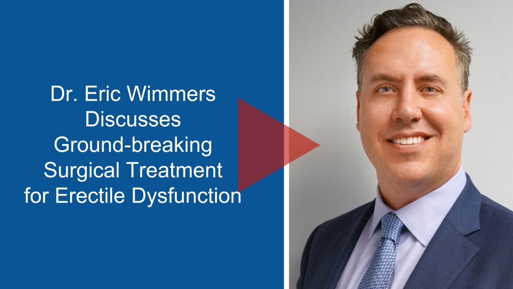 Dr Eric Wimmers Discusses Treatment for Erectile Dysfunction